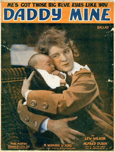 Sheet music cover - HE'S GOT THOSE BIG BLUE EYES LIKE YOU, DADDY MINE (1918)