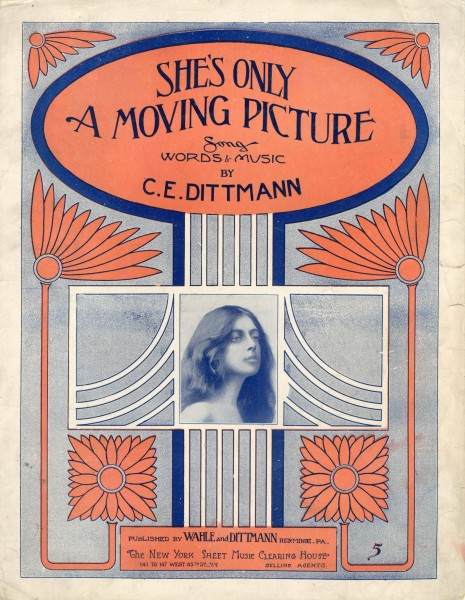 Sheet music cover - SHE'S ONLY A MOVING PICTURE (1912)
